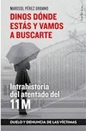 Papel DINOS DONDE ESTAS Y VAMOS A BUSCARTE INTRAHISTORIA DEL ATENTADO DEL 11 M
