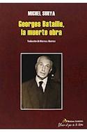 Papel GEORGES BATAILLE LA MUERTE OBRA (MORIR AL PIE DE LA LETRA) (RUSTICA)
