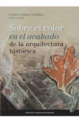 Papel Sobre El Color En El Acabado De La Arquitectura Histórica