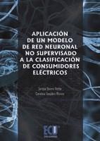 E-book Aplicación De Un Modelo De Red Neuronal No Supervisado A La Clasificación De Consumidores Eléctricos