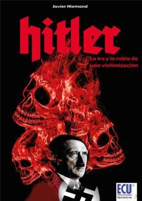 E-book Hitler. La Ira Y La Rabia De Una Victimización