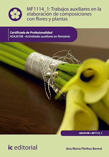 Papel Trabajos Auxiliares En La Elaboración De Composiciones Con Flores Y Plantas. Agaj0108 - Actividades