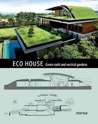 Libro Eco House : Green Roofs And Vertical Gardens