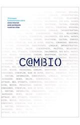 Papel CAMBIO 19 ENSAYOS FUNDAMENTALES SOBRE COMO INTERNET ESTA CAM