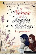 Papel VERANO DE LOS ANGELES OSCUROS LA PROMESA (COLECCION SEDA JUVENIL) (CARTONE)