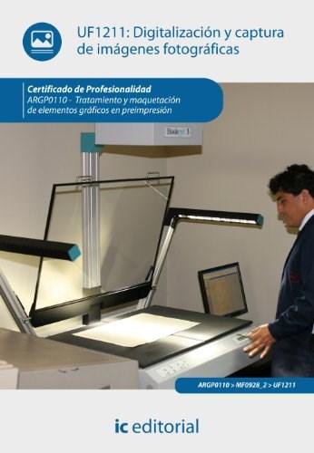 Papel Digitalización Y Captura De Imágenes Fotográficas. Argp0110 - Tratamiento Y Maquetación De Elementos
