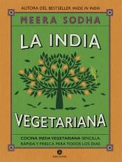 Libro La India Vegetariana .Cocina Vegetariana Sensilla Y Rapida Y Fresca