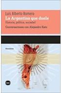 Papel ARGENTINA QUE DUELE HISTORIA POLITICA SOCIEDAD (CONVERS  ACIONES CON ALEJANDRO KATZ)