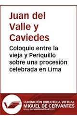 E-book Coloquio entre la vieja y Periquillo sobre una procesión celebrada en Lima