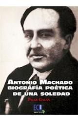 E-book Antonio Machado. Biografía poética de una soledad
