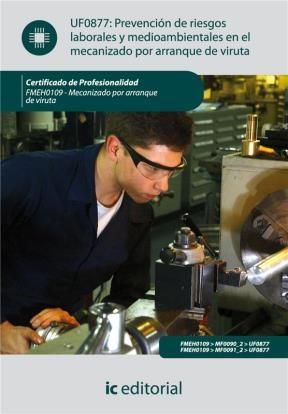 E-book Prevención De Riesgos Laborales Y Medioambientales En El Mecanizado Por Arranque De Viruta