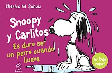 Papel Snoopy Y Carlitos - Es Duro Ser Un Perro Cuando Llueve