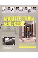 Papel ARQUITECTURA ACCESIBLE MANUALES DE ARQUITECTURA Y CONSTRUCCION (CARTONE)