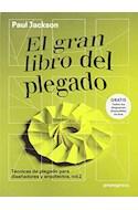 Papel GRAN LIBRO DEL PLEGADO TECNICAS DE PLEGADO PARA DISEÑADORES Y ARQUITECTOS (VOLUMEN 2)