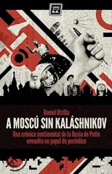 Libro A Moscu Sin Kalashnikov