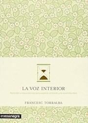 Libro La Voz Interior .Aprender A Escucharnos Para Superar El Miedo Y La Incert
