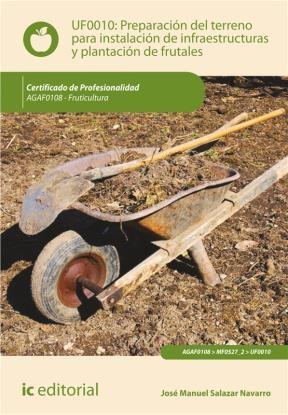 E-book Preparación Del Terreno Para La Instalación De Infraestructuras Y Plantación De Frutales