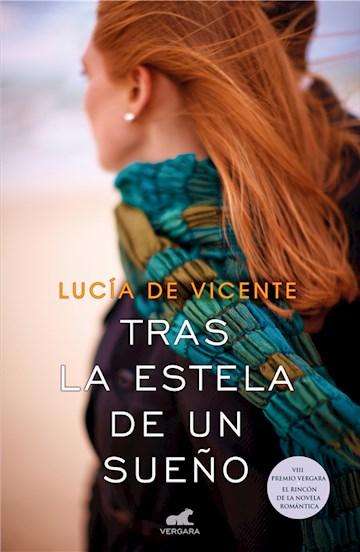 E-book Tras La Estela De Un Sueño (Premio Vergara - El Rincón De La Novela Romántica 2018)