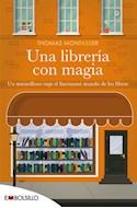 Papel UNA LIBRERIA CON MAGIA (COLECCION NARRATIVA) (BOLSILLO)
