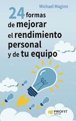 Libro 24 Formas De Mejorar El Rendimiento Personal Y De Tu Equipo