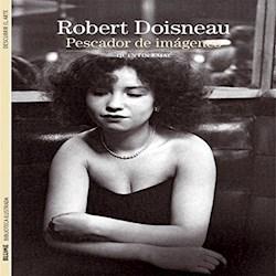 Libro Robert Doisneau Pescador De Imagenes