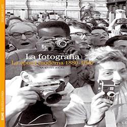 Libro La Fotografia La Epoca Moderna 1880 1960