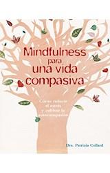 Papel MINDFULNESS PARA UNA VIDA COMPASIVA (COLECCION PSICOLOGIA) (RUSTICA)