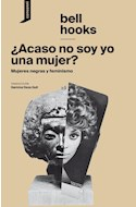 Papel ACASO NO SOY YO UNA MUJER MUJERES NEGRAS Y FEMINISMO