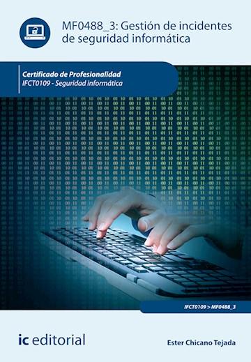 Papel Gestión De Incidentes De Seguridad Informática. Ifct0109 - Seguridad Informática