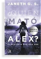 Libro 1. Quien Mato A Alex ? (El Misterio Que Nos Une)