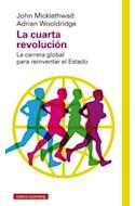 Papel CUARTA REVOLUCION LA CARRERA GLOBAL PARA REINVENTAR EL ESTADO (CARTONE)