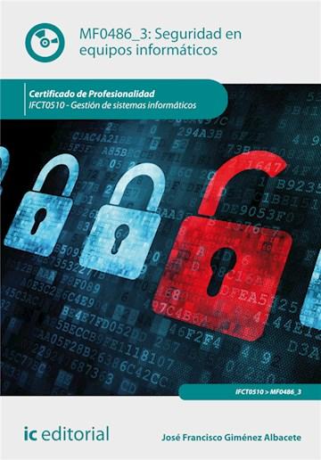 Papel Seguridad En Equipos Informáticos. Ifct0510 - Gestión De Sistemas Informáticos