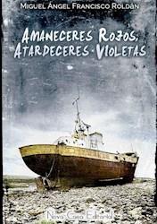Libro Amaneceres Rojos, Atardeceres Violetas