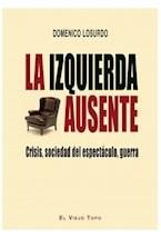 Papel LA IZQUIERDA AUSENTE CRISIS SOCIEDAD DEL ESP