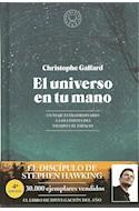 Papel UNIVERSO EN TU MANO UN VIAJE EXTRAORDINARIO A LOS LIMITES DEL TIEMPO Y EL ESPACIO (CARTONE)