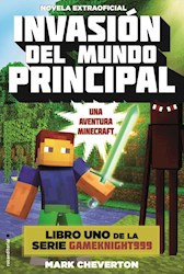 Libro Minecraft 1. Invasion Del Mundo Principal