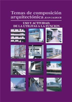 E-book Temas De Composición Arquitectónica. 3.Uso Y Actividad De Las Utilitas A La Función