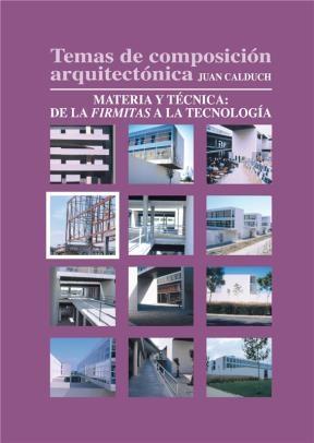E-book Temas De Composición Arquitectónica. 4.Materia Y Técnica De La Firmita A La Tecnología