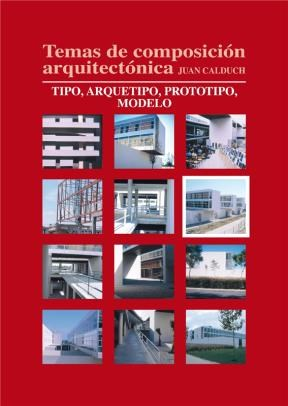 E-book Temas De Composición Arquitectónica. 6.Tipo, Arquetipo, Prototipos, Modelo