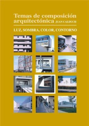 E-book Temas De Composición Arquitectónica. 8.Luz, Sombra, Color, Contorno