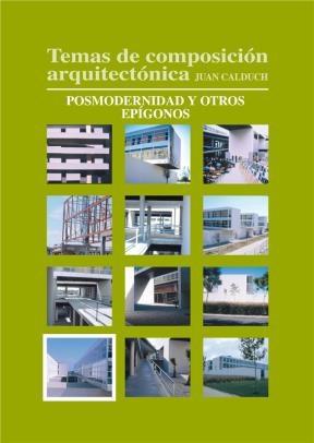 E-book Temas De Composición Arquitectónica. 10.Posmodernismo Y Otros Espígonos