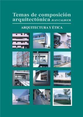 E-book Temas De Composición Arquitectónica. 12.Arquitectura Y Ética