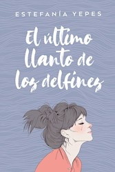 Libro El Ultimo Llanto De Los Delfines