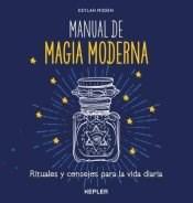Papel MANUAL DE MAGIA MODERNA RITUALES Y CONSEJOS PARA LA VIDA DIARIA (RUSTICA)