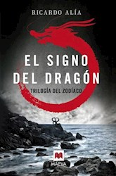 Libro El Signo Del Dragon  ( Libro 1 De La Trilogia Zodiaco )