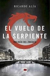 Libro El Vuelo De La Serpiente  ( Libro 2 De La Trilogia Zodiaco )