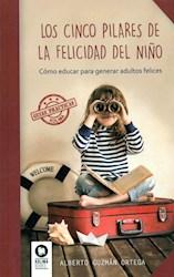 Libro Los Cinco Pilares De La Felicidad Del Niño