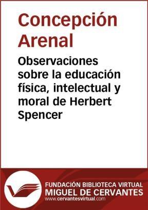 E-book Observaciones Sobre La Educación Física, Intelectual Y Moral De Herbert Spencer