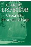 Papel CERCA DEL CORAZON SALVAJE (COLECCION BIBLIOTECA CLARICE LISPECTOR)