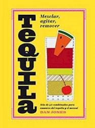Libro Tequila : Mezclar , Agitar , Remover